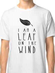 I am a Leaf on the Wind Classic T-Shirt