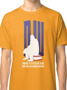 There is a little girl waiting... Classic T-Shirt