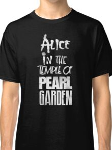 Alice In The Temple Of Pearl Garden Classic T-Shirt