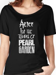 Alice In The Temple Of Pearl Garden Women's Relaxed Fit T-Shirt