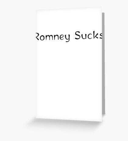 Mitt Romney sucks 2012 Greeting Card
