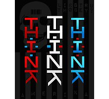 THINK AMERIKA Photographic Print