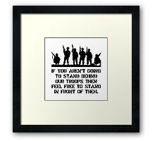 Stand Behind Troops Framed Print