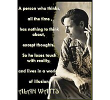 Alan Watts - On Illusion - Prints and Cards Photographic Print