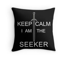 Keep Calm I Am The Seeker Throw Pillow