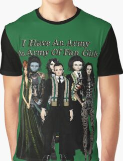 I have an army of fan girls Graphic T-Shirt