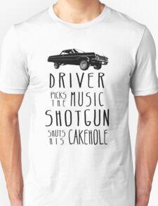 Driver picks the Music, Shotgun shuts his Cakehole Unisex T-Shirt