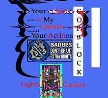 CopBlock-Lights Camera Action by Joseph Steadman