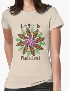 Love Monarchs, Plant Milkweed! Womens Fitted T-Shirt