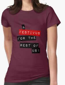 a festivus for the rest of us Womens Fitted T-Shirt
