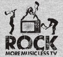 Rock - More Music Less TV (I) by neizan