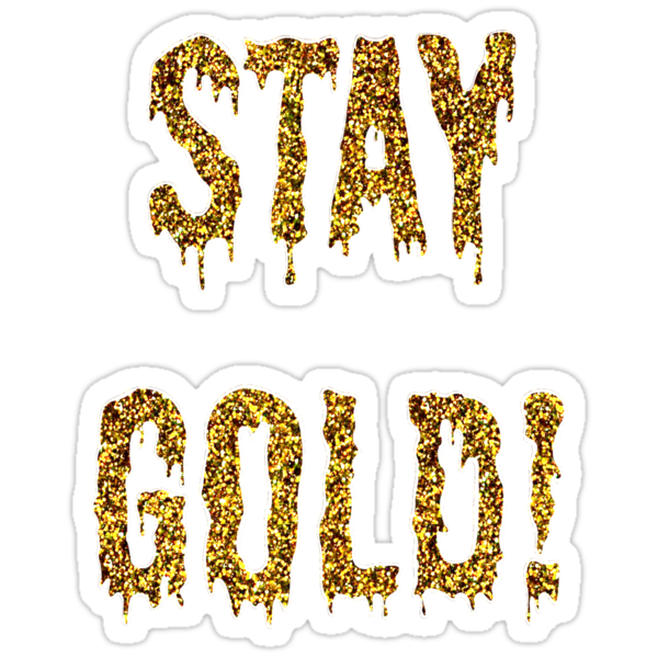 STAY GOLD! by MonsieurM