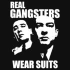 Real Gangsters... by blackiguana