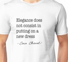 Elegance does not consist in putting on a new dress. Unisex T-Shirt