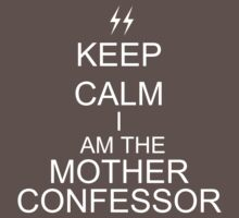 Keep Calm I am the Mother Confessor Kids Clothes