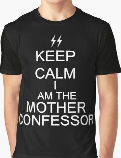 Keep Calm I am the Mother Confessor Graphic T-Shirt