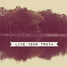 live your truth by beverlylefevre
