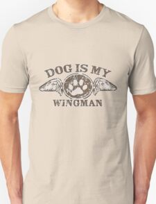 Dog is My Wingman T-Shirt