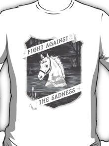 Fight against the sadness, Artax! T-Shirt
