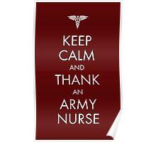 Keep Calm and Thank an Army Nurse Poster