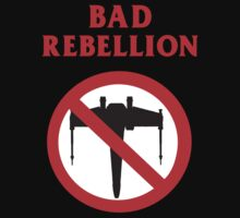Bad Rebellion  by BUB THE ZOMBIE