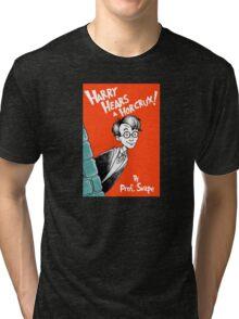 Harry Hears A Horcrux ! Tri-blend T-Shirt
