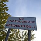 No Thoroughfare Residents Only by danielmendoza22