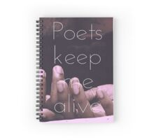 Poets Keep Me Alive Spiral Notebook