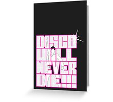 Disco Will Never Die Greeting Card