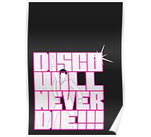 Disco Will Never Die Poster