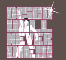 Disco Will Never Die by elDuendeVerde
