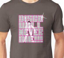 Disco Will Never Die Unisex T-Shirt