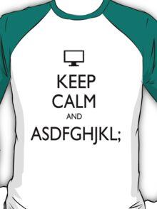 KEEP CALM AND ASDFGHJKL; T-Shirt