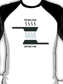 My Trusty Frying Pan  T-Shirt