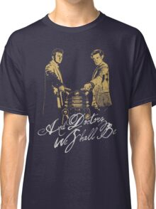And Doctors we shall be Classic T-Shirt