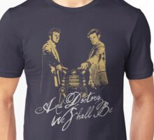 And Doctors we shall be Unisex T-Shirt