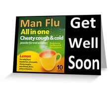 Man Flu sympathy  Greeting Card
