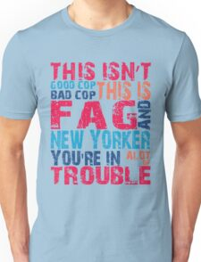 Fag & New Yorker Unisex T-Shirt