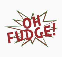 Oh Fudge by waywardtees