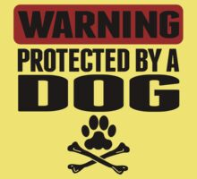 Warning Protected By A Dog Kids Tee