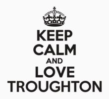 Keep Calm and Love TROUGHTON Kids Clothes
