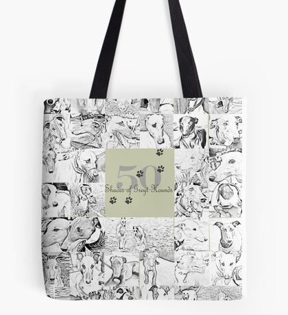 50 shades of Greyt Hounds Tote Bag