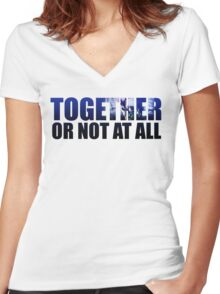 Together or Not At All Women's Fitted V-Neck T-Shirt