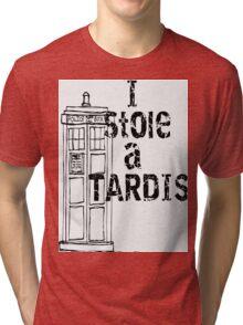 I stole a TARDIS Tri-blend T-Shirt