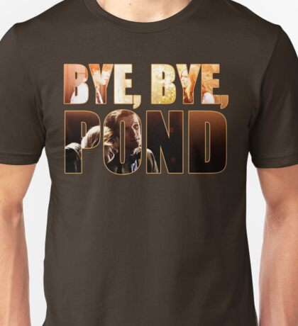 Bye, Bye, Pond Unisex T-Shirt