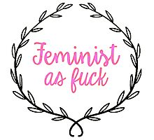Feminist as Fuck Photographic Print