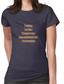 Today Tomorrow Yesterday 2 Womens Fitted T-Shirt