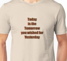 Today Tomorrow Yesterday 2 Unisex T-Shirt