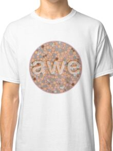 Awe Original Classic T-Shirt