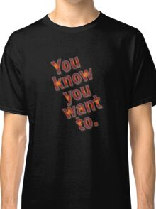 U no u want 2 Classic T-Shirt